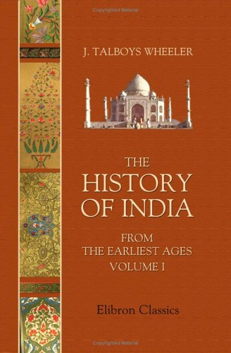 9781402150340: The History of India from the Earliest Ages: Volume 1. The Vedic period and the Mahá Bhárata
