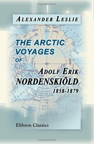9781402151101: The Arctic voyages of Adolf Erik Nordenskiöld 1858-1879