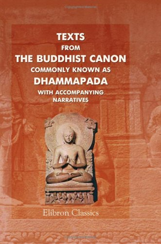 9781402151224: Texts from the Buddhist Canon, commonly known as Dhammapada, with accompanying narratives