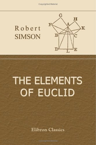 9781402151491: The Elements of Euclid: Viz. the First Six Books together with the Eleventh and Twelfth. Also the Book of Euclid's Data to Which are Added the Elements of Plane and Spherical Trigonometry