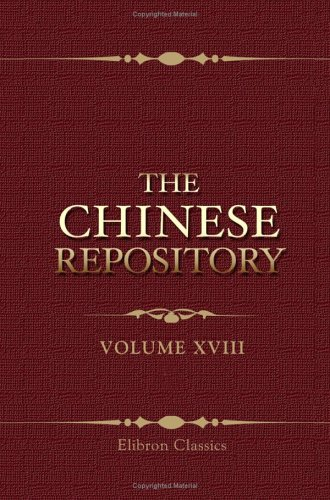 9781402151590: The Chinese Repository: Volume 18. From January to December, 1849