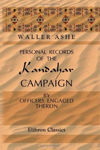 9781402153020: Personal Records of the Kandahar Campaign: By officers engaged therein