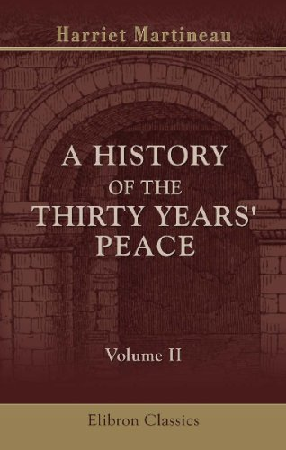 9781402153341: A History of the Thirty Years' Peace: A.D. 1816-1846. Volume 2. From 1824-1833
