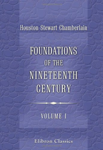 9781402154591: Foundations of the Nineteenth Century: With an introduction by Lord Redesdale. Volume 1