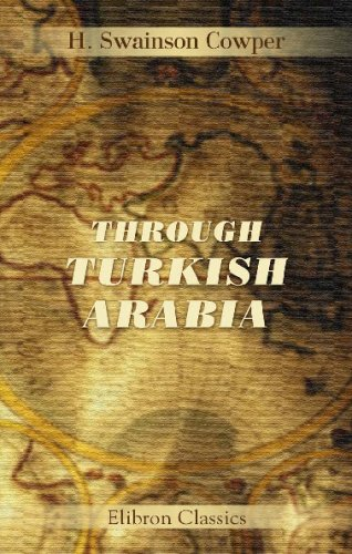 9781402155499: Through Turkish Arabia: A Journey from the Mediterranean to Bombay by the Euphrates and Tigris Valleys and the Persian Gulf