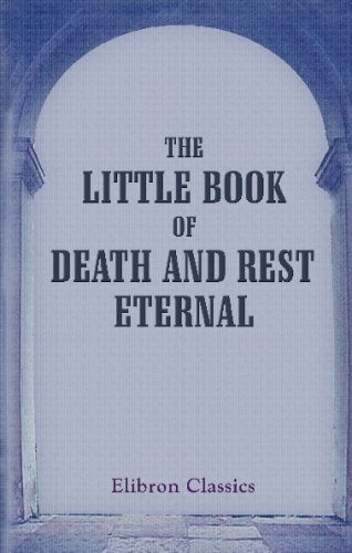 9781402156199: The Little Book of Death and Rest Eternal: Containing the Office of the Dead, with the Commendation of Souls, according to the Sarum Breviary Manchester Al Mondo