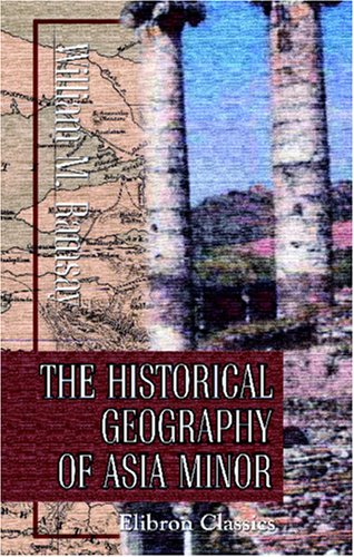 9781402157516: The Historical Geography of Asia Minor