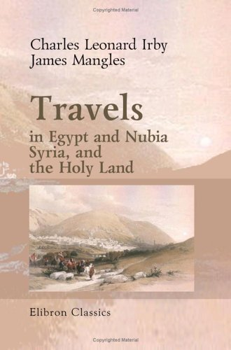 9781402157875: Travels in Egypt and Nubia, Syria, and the Holy Land: Including a Journey round the Dead Sea, and through the Country East of the Jordan
