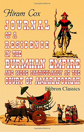 9781402160233: Journal of a Residence in the Burmhan Empire, and More Particularly at the Court of Amarapoorah