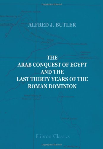 9781402160332: The Arab Conquest of Egypt and the Last Thirty Years of the Roman Dominion