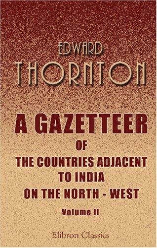 9781402160417: A Gazetteer of the Countries Adjacent to India on the North - West: Including Sinde, Afghanistan, Beloochistan, the Punjab, and the Neighbouring States. Volume 2