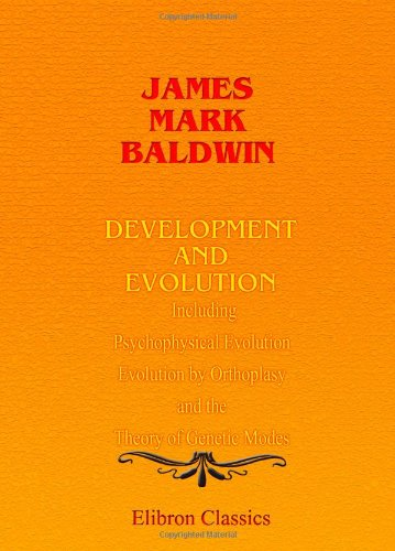 9781402160684: Development and Evolution: Including Psychophysical Evolution, Evolution by Orthoplasy, and the Theory of Genetic Modes