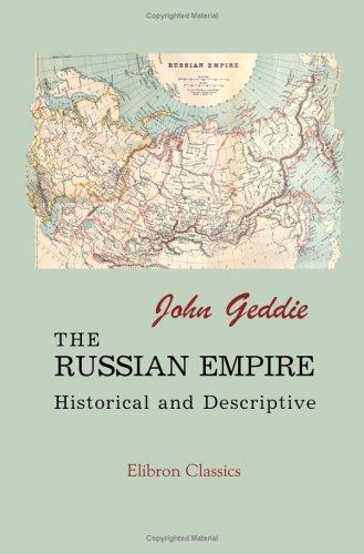 9781402161155: The Russian Empire: Historical and Descriptive
