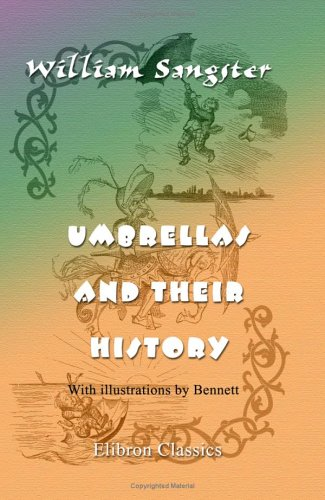 9781402161681: Umbrellas and Their History: With illustrations by Bennett