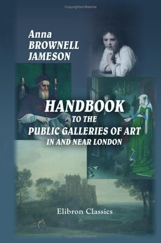 Handbook to the Public Galleries of Art: Anna Brownell; Mrs.