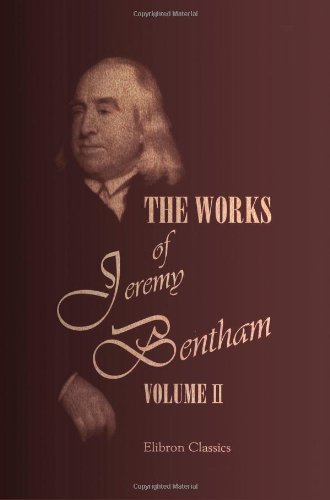 9781402163920: The Works of Jeremy Bentham: Published under the Superintendence of His Executor, John Bowring. Volume 2