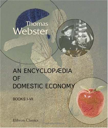 9781402165238: An Encyclopædia of Domestic Economy: Comprising Such Subjects as are Most Immediately Connected with Housekeeping. Books 1 - 7