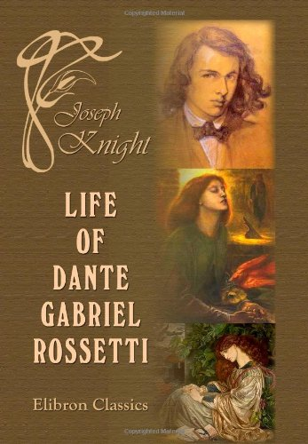 9781402165535: Life of Dante Gabriel Rossetti