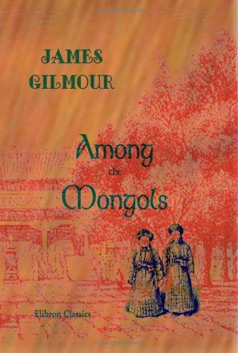 9781402165559: Among the Mongols