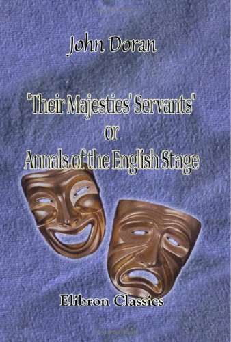 9781402166211: Their Majesties' Servants; or, Annals of the English Stage, from Thomas Betterton to Edmund Kean: Actors-Authors-Audiences