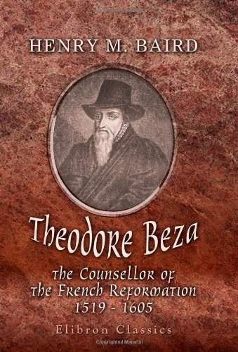 9781402166235: Theodore Beza. The Counsellor of the French Reformation, 1519-1605: Heroes of the Reformation