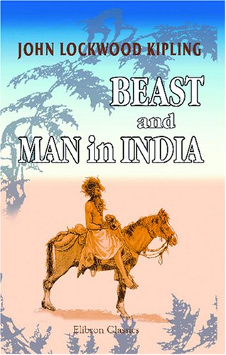 9781402166365: Beast and Man in India: A Popular Sketch of Indian Animals in Their Relations with the People