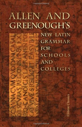 9781402166471: Allen and Greenough's New Latin Grammar for Schools and Colleges: Founded on Comparative Grammar