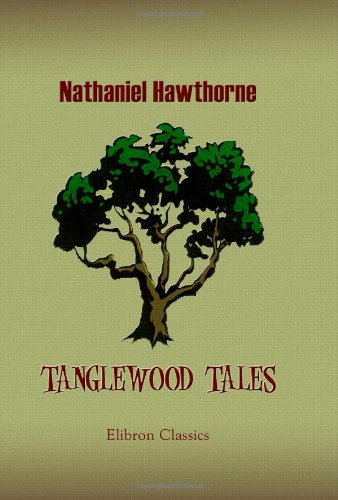 9781402166518: Tanglewood Tales: A Wonder-Book for Girls and Boys