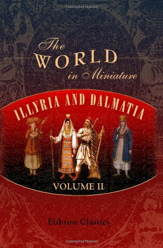 The World in Miniature. Illyria and Dalmatia: Unknown Author