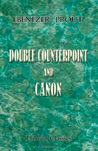 Double Counterpoint and Canon: Prout, Ebenezer