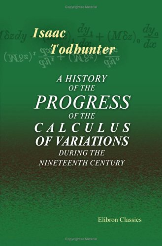 9781402167478: A History of the Progress of the Calculus of Variations during the Nineteenth Century