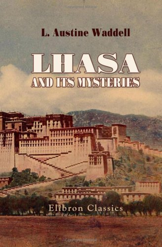 9781402167508: Lhasa and Its Mysteries: With a Record of the Expedition of 1903-1904