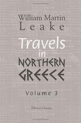 9781402167713: Travels in Northern Greece: Volume 3