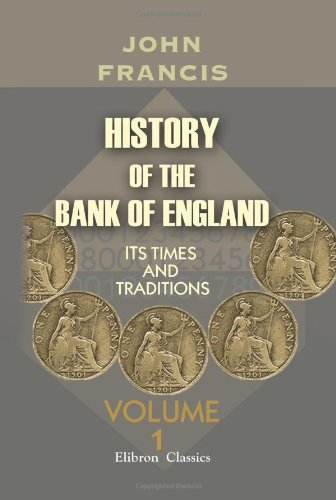 9781402168772: History of the Bank of England: Its Times and Traditions. Volume 1