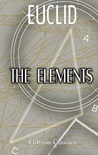 The Elements of Euclid for the Use: Euclid