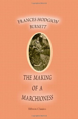 9781402169144: The Making of a Marchioness