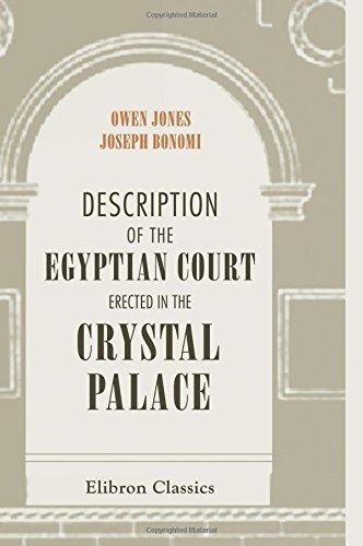 9781402170737: Description of the Egyptian Court Erected in the Crystal Palace: With an Historical Notice of the Monuments of Egypt by Samuel Sharpe