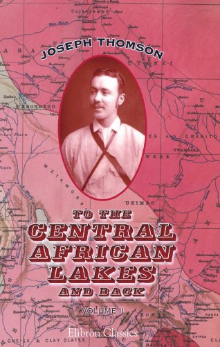 To the Central African Lakes and Back: Thomson, Joseph