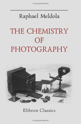 9781402171741: The Chemistry of Photography