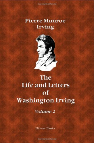 9781402172601: The Life and Letters of Washington Irving: By His Nephew. Volume 2