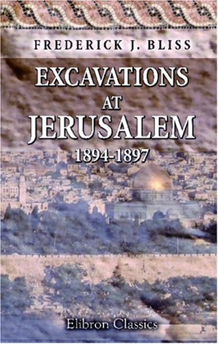 9781402172670: Excavations at Jerusalem: 1894-1897
