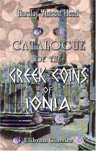 9781402173981: Catalogue of the Greek Coins of Ionia