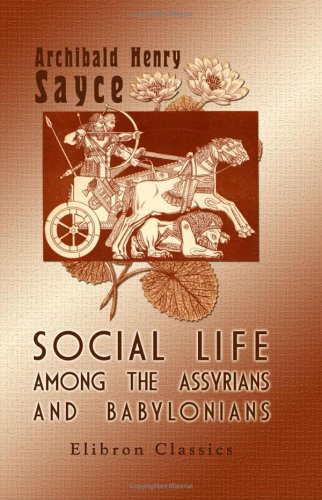 9781402174070: Social Life among the Assyrians and Babylonians