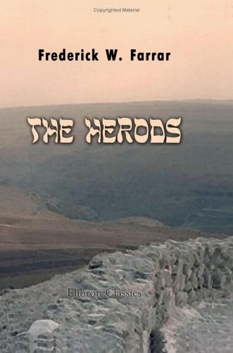The Herods: Farrar, Frederick William