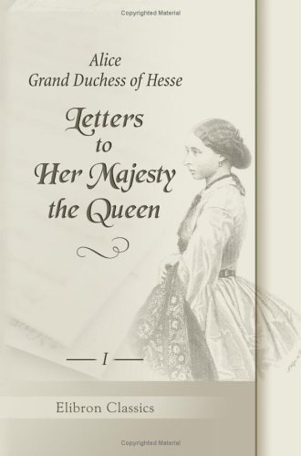 9781402174308: Letters to Her Majesty the Queen: With a memoir by H.R.H. Princess Christian. Volume 1