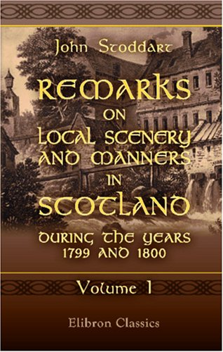 Remarks on Local Scenery and Manners in: John Stoddart