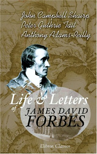 9781402175381: Life and Letters of James David Forbes