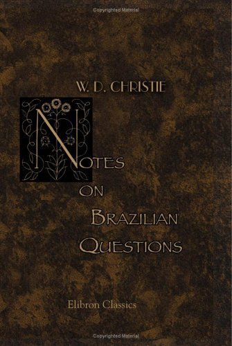 Notes on Brazilian Questions: William Dougal Christie