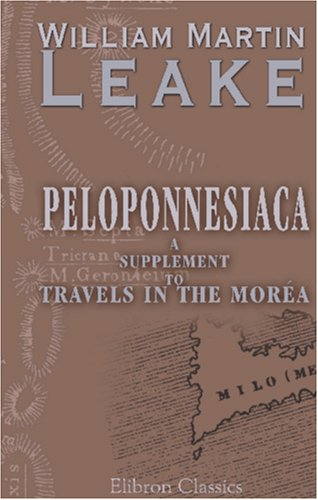 9781402175985: Peloponnesiaca: a Supplement to Travels in the Moréa