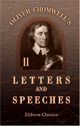 9781402177224: Oliver Cromwell's Letters and Speeches, with Elucidations by Thomas Carlyle: Volume 2